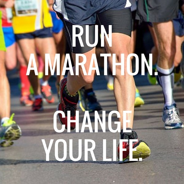 run a marathon. change your life. (Custom)